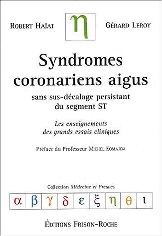 Syndromes coronariens aigus sans sus-décalage persistant du segment ST : Les enseignements des grands essais cliniques