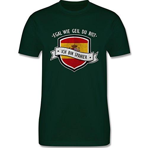 Shirtracer Länder - Egal wie Geil Du BIST - Ich Bin Spanier - Herren T-Shirt Rundhals Dunkelgrün