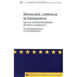 Démocratie, cohérence et transparence : Vers une constitutionnalisation de l'Union européenne ?