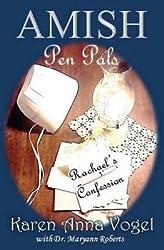 [(Amish Pen Pals : Rachael's Confession)] [By (author) Mrs Karen Anna Vogel ] published on (August, 2013)