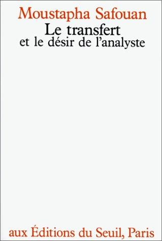 Le transfert et le désir de l'analyse par Moustapha Safouan