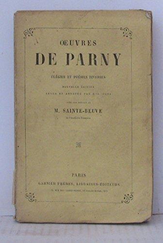 Oeuvres de Parny élégies et poésies diverses nouvelle édition revue et annotée par A-J. Pons avec une préface de M. Sainte Beuve