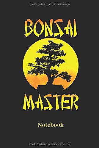 Bonsai Master Notebook: Liniertes Notizbuch für Bonsai Baum Fans - Notizheft, Klatte für Männer, Frauen und Kinder