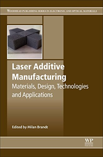 Laser Additive Manufacturing: Materials, Design, Technologies, and Applications (Woodhead Publishing Series in Electronic and Optical Materials, Band 88)
