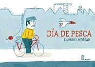 Dia De Pesca par Laurent Moreau