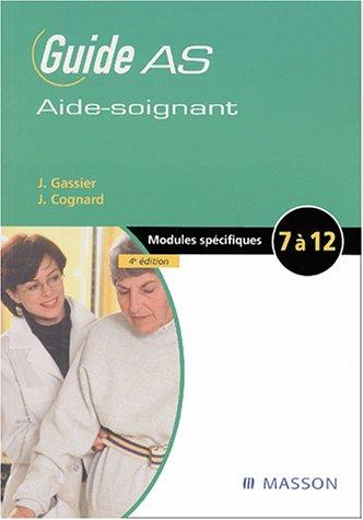 Guide de l'aide-soignant : Modules spécifiques 7 à 12