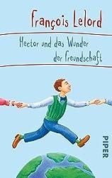 Hector und das Wunder der Freundschaft (Hectors Abenteuer, Band 5)
