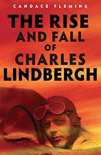 The Rise and Fall of Charles Lindbergh di Candace Fleming