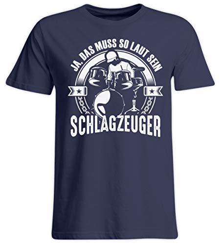 Schlagzeug Shirt · Drummer · Geschenk für Schlagzeuger · Motiv: Ja, das muss so laut Sein - Übergrößenshirt -4XL-Dunkel-Blau - Trommeln Dunklen T-shirt