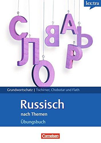 Lextra - Russisch - Grund- und Aufbauwortschatz nach Themen: A1-B1 - Übungsbuch Grundwortschatz