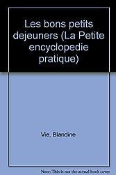 Les bons petits dejeuners (La Petite encyclopedie pratique) (French Edition)