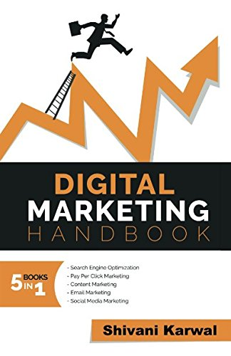 Digital Marketing Handbook: A Guide to Search Engine Optimization, Pay per Click Marketing, Email Marketing, Content Marketing, Social Media Marketing por Shivani Karwal