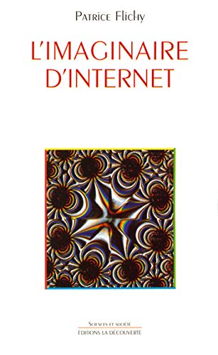 L'imaginaire d'internet (SCIENCES SOCIET) par Patrice Flichy