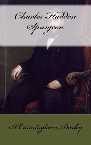 Charles Haddon Spurgeon by A Cunningham Burley (2015-10-19)