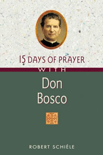 Don Bosco (15 Days of Prayer with) por Robert Schiele
