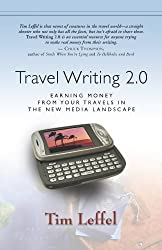 Travel Writing 2.0: Earning Money From Your Travels in the New Media Landscape (English Edition)