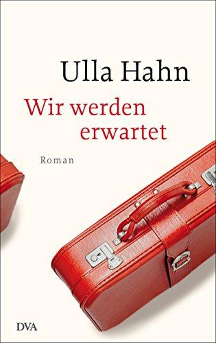 Wir werden erwartet: Roman (Die Geschichte der Hilla Palm 4) Vier Hahn