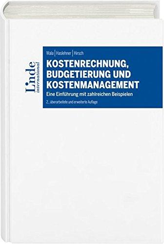 Kostenrechnung, Budgetierung und Kostenmanagement: Eine Einführung mit zahlreichen Beispielen