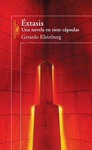 Éxtasis: Una novela en siete cápsulas por Gerardo Kleinburg
