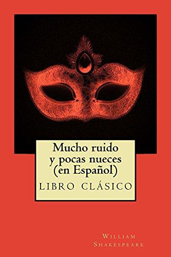 Mucho ruido y pocas nueces (en Español) por William Shakespeare