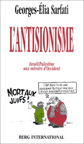 L'Antisionisme : Israël / Palestine aux miroirs d'Occident