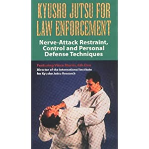 Kyusho Jutsu for Law Enforcement: Nerve-Attack, Restraint, Control and Personal Defense Techniques