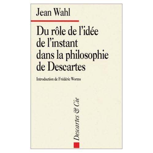 Du rôle de l'idée de l'instant dans la philosophie de Descartes
