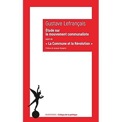 Étude sur le mouvement communaliste: suivi de « La Commune et la Révolution » (Critique de la politique t. 12)