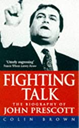 Fighting Talk: Biography of John Prescott