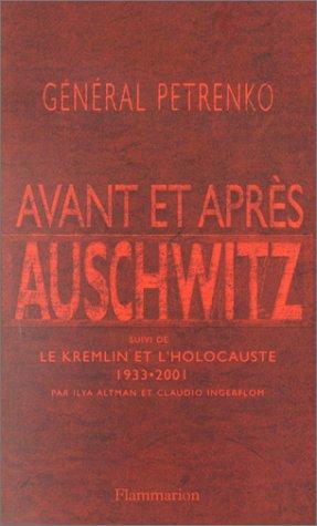 Avant et Après Auschwitz suivi de : Le Kremlin et l'Holocauste 1933-2001