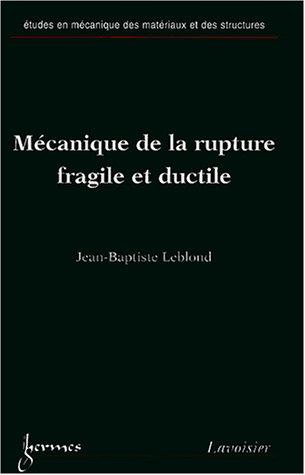 Mécanique de la rupture fragile et ductile par Jean-Baptiste Leblond