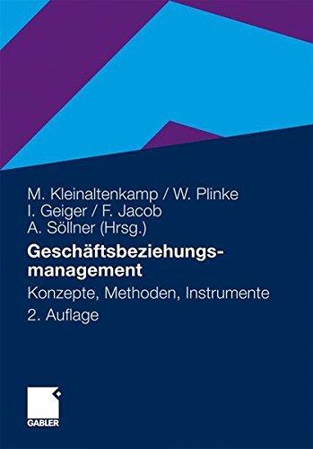 Geschäftsbeziehungsmanagement: Konzepte, Methoden und Instrumente