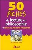 50 fiches de lecture en philosophie, tome 2 - De Hegel à la philosophie d'aujourd'hui