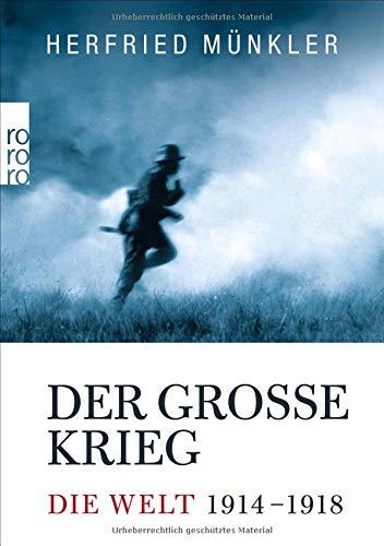 Der Große Krieg: Die Welt 1914 bis 1918 -