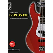E-Bass Praxis: Vom Akkordsymbol zur perfekten Basslinie (inkl. Download). Anfängerschule. Lehrbuch. Musiknoten.
