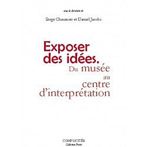 Exposer des ides : Du muse au Centre d'interprtation