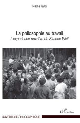 La philosophie au travail : L'expérience ouvrière de Simone Weil