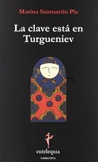 La clave está en Turgueniev par Marina Sanmartín