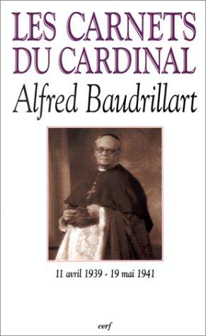 Les carnets du cardinal Alfred Baudrillart, 1939-1941, tome 3 par P. Christophe