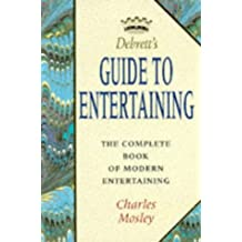Debrett's Guide to Entertaining: The Complete Book of Modern Entertaining (Debrett's guides)