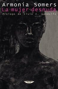 La mujer desnuda par Armonía Somers