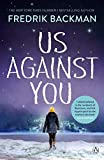 Us Against You: From The New York Times Bestselling Author of A Man Called Ove and Beartown (English Edition)