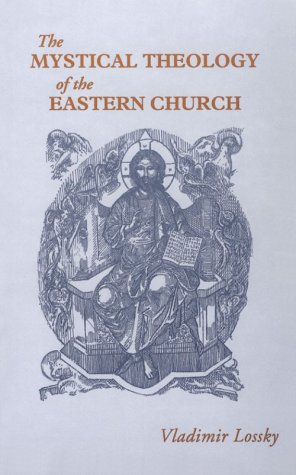 The Mystical Theology of the Eastern Church por Vladimir Lossky