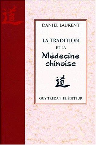 La tradition et la médecine chinoise