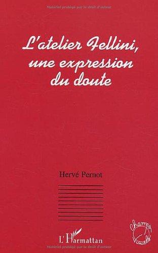 L'atelier Fellini, une expression du doute par Hervé Pernot