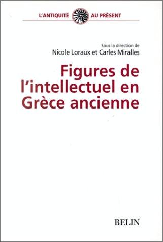 Figures de l'intellectuel en Grèce ancienne