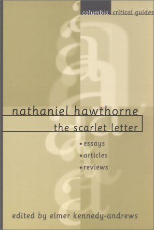 Nathaniel Hawthorne: The Scarlet Letter: Essays, Articles, Reviews (Columbia Critical Guides)