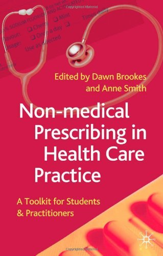 Non-Medical Prescribing in Healthcare Practice: A Toolkit for Students and Practitioners (September 22, 2006) Paperback