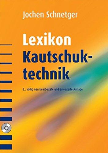 Lexikon Kautschuktechnik: Mit CD-ROM: Inhaltsverzeichnis und Literaturnachweise