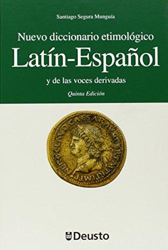 Nuevo diccionario etimológico latín-español y de las voces derivadas: Quinta edición (Letras) por Santiago Segura Munguía